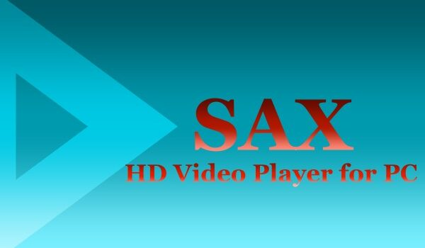 SAX Video Player Download for PC